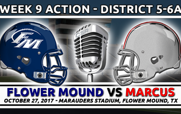 10/27/17: Flower Mound at Marcus (Marauders Broadcast)